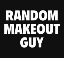 Random Makeout Guy by DesignFactoryD
