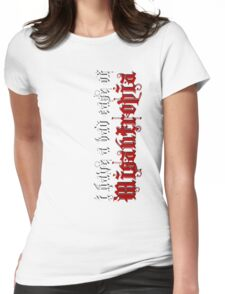 I Have a Bad Case of Misantropia Womens Fitted T-Shirt
