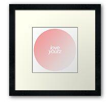 love yourz Framed Print