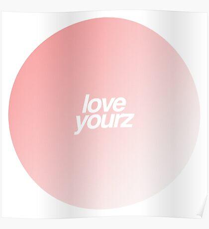 love yourz Poster