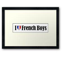 I Love French Boys Framed Print