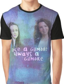 Lorelai & Rory | Once A Gilmore Always A Gilmore ~ Gilmore Girls Graphic T-Shirt