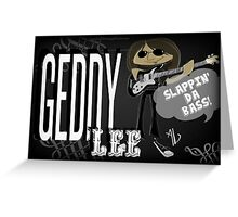 Geddy Lee Slappin' The Bass Greeting Card