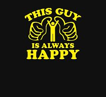This Guy Is Always Happy Unisex T-Shirt