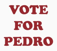 Vote For Pedro Kids Clothes