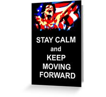 Stay Calm and Keep Moving Forward Greeting Card