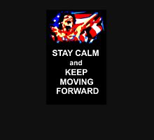 Stay Calm and Keep Moving Forward Unisex T-Shirt