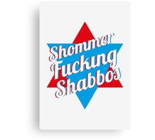 Shommer Fucking Shabbos Canvas Print