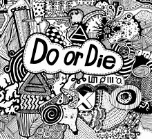 Do or Die by Jane Sauce