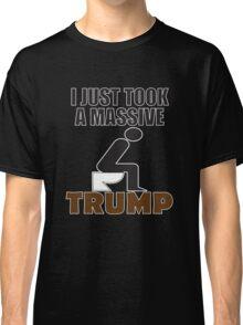 Bill Maher Trump T-Shirt - I Just Took A Massive Trump - Shirt Classic T-Shirt