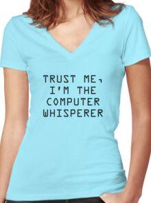 Trust Me, I'm The Computer Whisperer Women's Fitted V-Neck T-Shirt