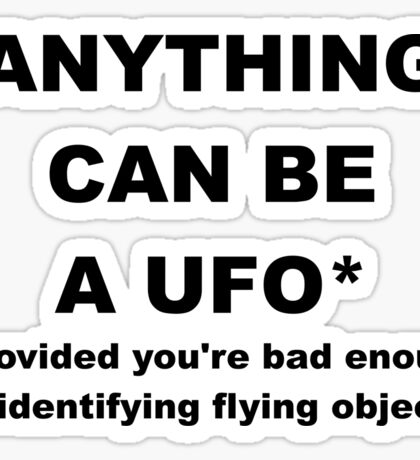 Anything Can Be A UFO Sticker