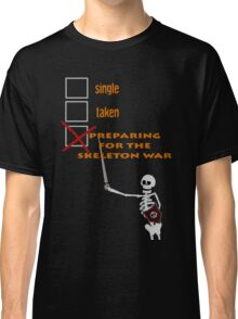 Preparing for the Skeleton War Classic T-Shirt