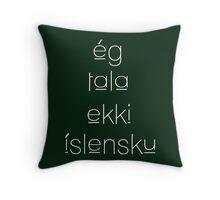 I Don't Understand Icelandic  Throw Pillow