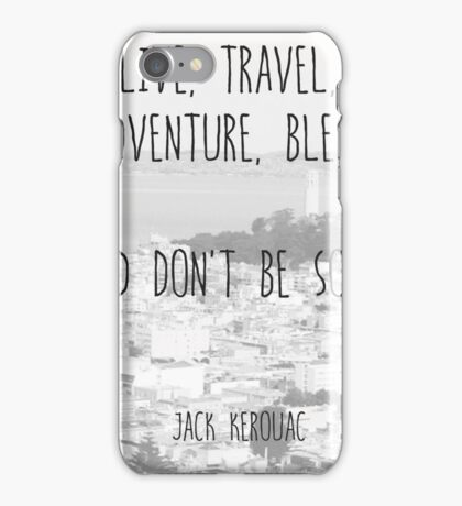 Live, Travel - by Jack Kerouac iPhone Case/Skin