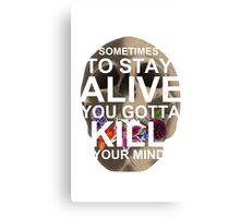 Kill Your Mind |-/ Canvas Print