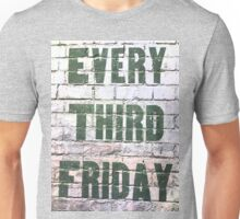 Every Third Friday Unisex T-Shirt