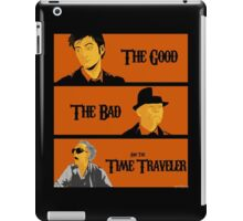The good, The Bad and the Time Traveler iPad Case/Skin