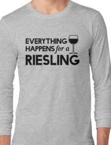 Everything happens for a Riesling Long Sleeve T-Shirt