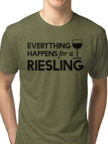 Everything happens for a Riesling Tri-blend T-Shirt