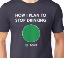 How I plan to stop drinking. I don't - Pie Chart Unisex T-Shirt