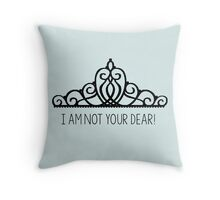 I am NOT your dear! | The Selection Throw Pillow
