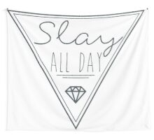 Slay All Day Wall Tapestry