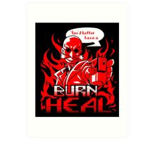 Burn Heal Art Print