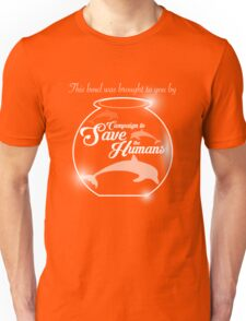 Campaign to Save the Humans Unisex T-Shirt
