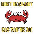 Funny 30th Birthday (Crabby) by thepixelgarden