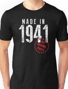 Made In 1941, All Original Parts Unisex T-Shirt