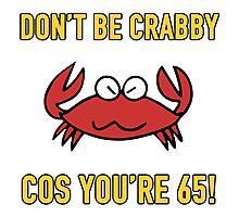 Funny 65th Birthday (Crabby) Photographic Print