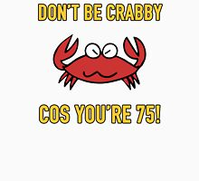Funny 75th Birthday (Crabby) Womens Fitted T-Shirt