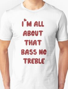 All About That Bass ll Unisex T-Shirt
