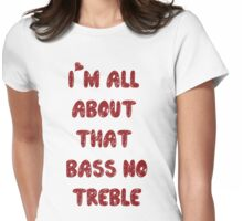 All About That Bass ll Womens Fitted T-Shirt