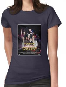 Dark Matter - Star Wars Edition Womens Fitted T-Shirt