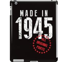 Made In 1945, All Original Parts iPad Case/Skin