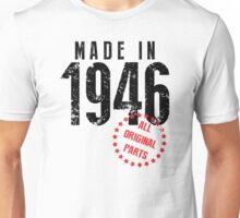 Made In 1946, All Original Parts Unisex T-Shirt
