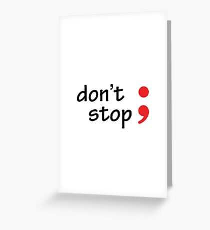 Semicolon; Don't Stop Greeting Card