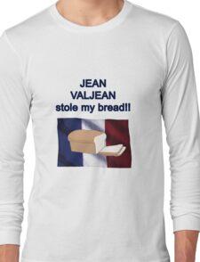 Jean Valjean Stole My Bread Long Sleeve T-Shirt