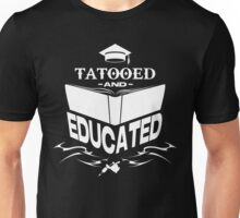 Tattooed and Educated (White) Unisex T-Shirt