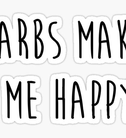 Carbs make me happy Sticker