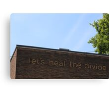 Let's Heal the Divide Canvas Print
