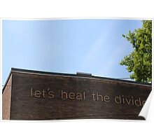 Let's Heal the Divide Poster