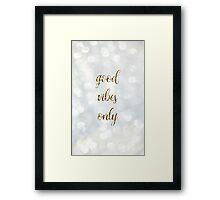 Good Vibes Only - Glitter Framed Print