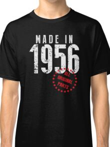 Made In 1956, All Original Parts Classic T-Shirt