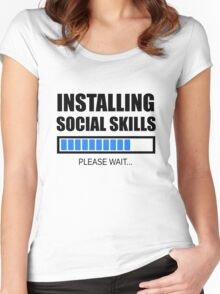 Installing Social Skills... Please Wait Women's Fitted Scoop T-Shirt