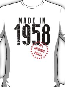 Made In 1958, All Original Parts T-Shirt