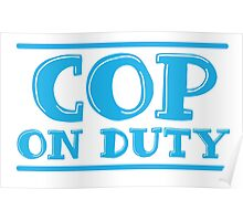 COP on duty Poster