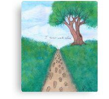 I Never Walk Alone Canvas Print